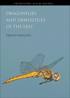 Dragonflies and Damselflies of the East By Paulson, Dennis