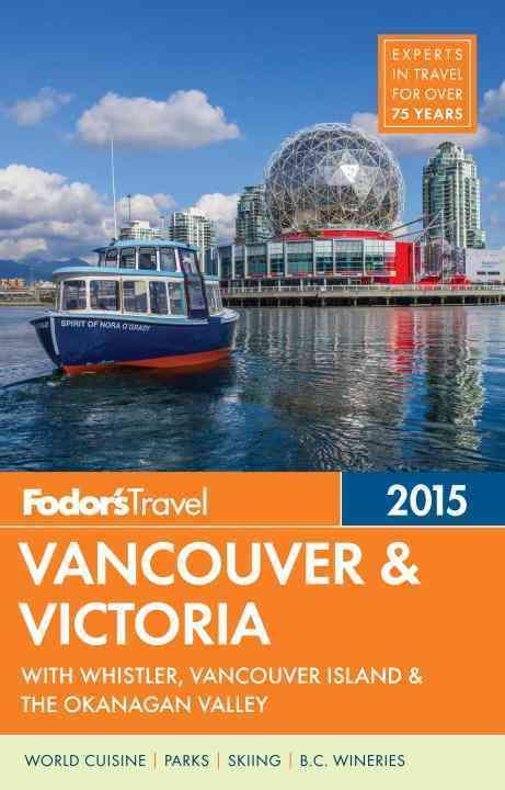 Fodor's Vancouver & Victoria By Fodor's Travel Publications, Inc. (COR)
